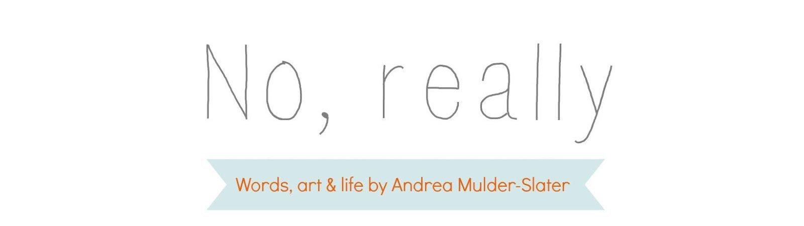 No Really Andrea